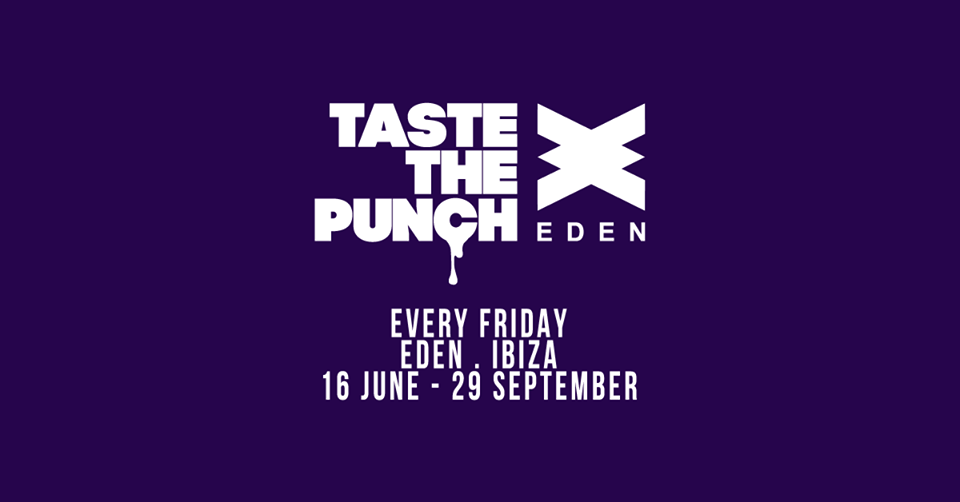 Taste the punch tickets 2017 ibiza club eden