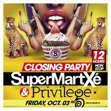 PRIVILEGE & SUPERMARTXE CLOSING PARTY