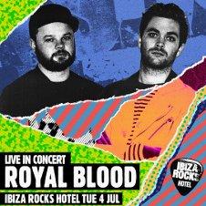 IBIZA ROCKS OPENING PARTY - ROYAL BLOOD