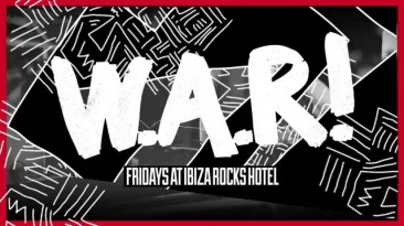It's W.A.R! Line up is in for Fridays at Ibiza Rocks