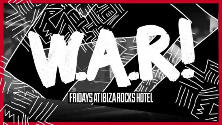 It's W.A.R! Line up is in for Fridays at Ibiza Rocks