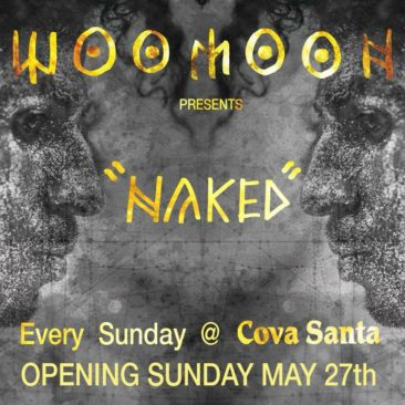 WOOMOON INTRODUCES NEW 'NAKED' CONCEPT AT COVA SANTA OPENING PARTY