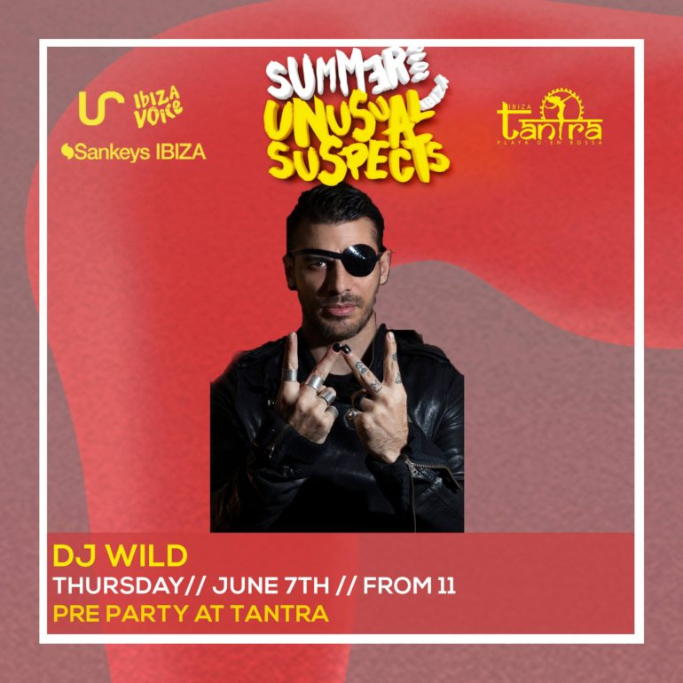 UNUSUAL SUSPECTS IBIZA PRE-PARTY WITH DJ W!LD