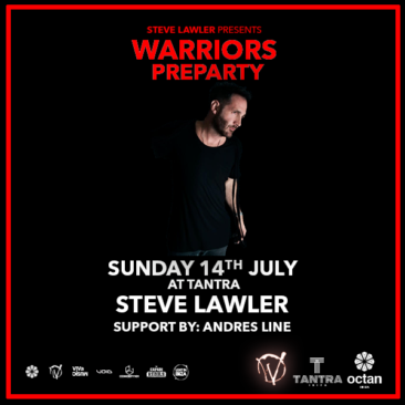 STEVE LAWER HEADLINES WARRIORS PRE-PARTY AT TANTRA IBIZA (BEFORE WEEK TWO AT OCTAN IBIZA!)