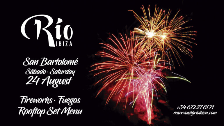 DINE UNDER A SKY OF FIREWORKS AS RIO IBIZA CELEBRATES SAN BARTOLOMÉ