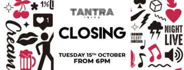 TANTRA IBIZA ANNOUNCES CLOSING PARTY LINE UP