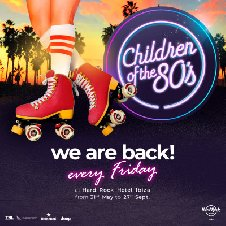 CHILDREN OF THE 80'S CLOSING PARTY