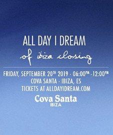 ALL DAY I DREAM OF IBIZA CLOSING