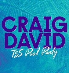 CRAIG DAVID'S TS5 POOL OPENING PARTY