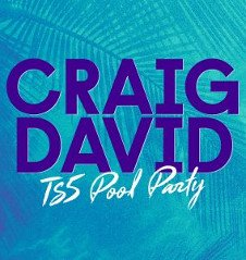 CRAIG DAVID'S TS5 POOL PARTY CLOSING PARTY