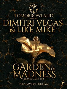 TOMORROWLAND PRESENTS DIMITRI VEGAS & LIKE MIKE - GARDEN OF MADNESS OPENING PARTY