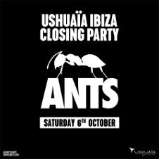USHUAIA & ANTS CLOSING PARTY