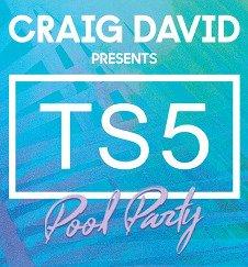 CRAIG DAVID'S TS5 POOL PARTY