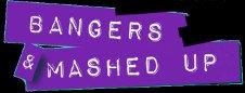 BANGERS & MASHED UP